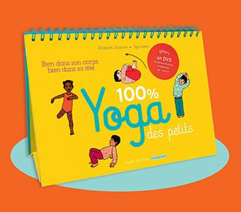 100% Yoga des petits, illustré par Ilya Green, Bayard Jeunesse, 16,90 €